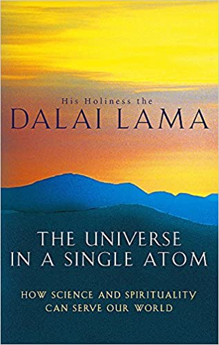 The Universe In A Single Atom: How science and spirituality can serve our world