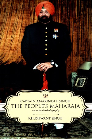 Captain Amarinder Singh: Peoples Maharaja An Authorized Biography