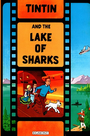 A Tintin Film Book: Tintin and The Lake of Sharks