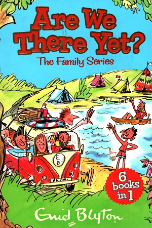 Are We There Yet? The Family Series - 6 Books in 1