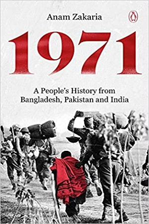 1971 : A People's History from Bangladesh, Pakistan and India