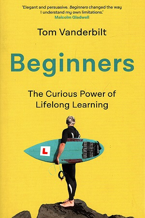 Beginners: The Curious Power of Lifelong Learning