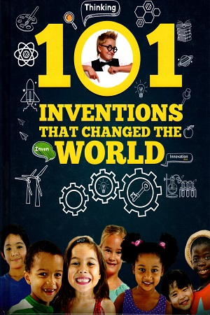 101 Inventions That Changed the World