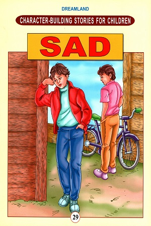 Character - Building Stories for Children - Book 29: Sad