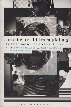 Amateur Filmmaking: The Home Movie, the Archive, the Web