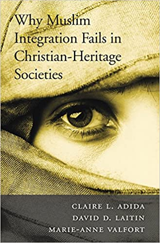 Why Muslim Integration Fails in Christian–Heritage Societies